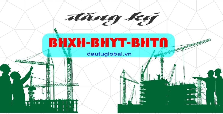 Đăng ký BHXH – BHYT – BHTN
