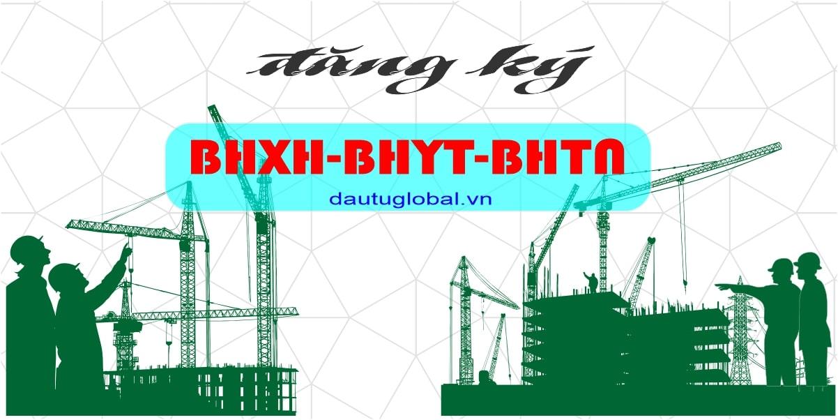 Đăng ký BHXH - BHYT - BHTN