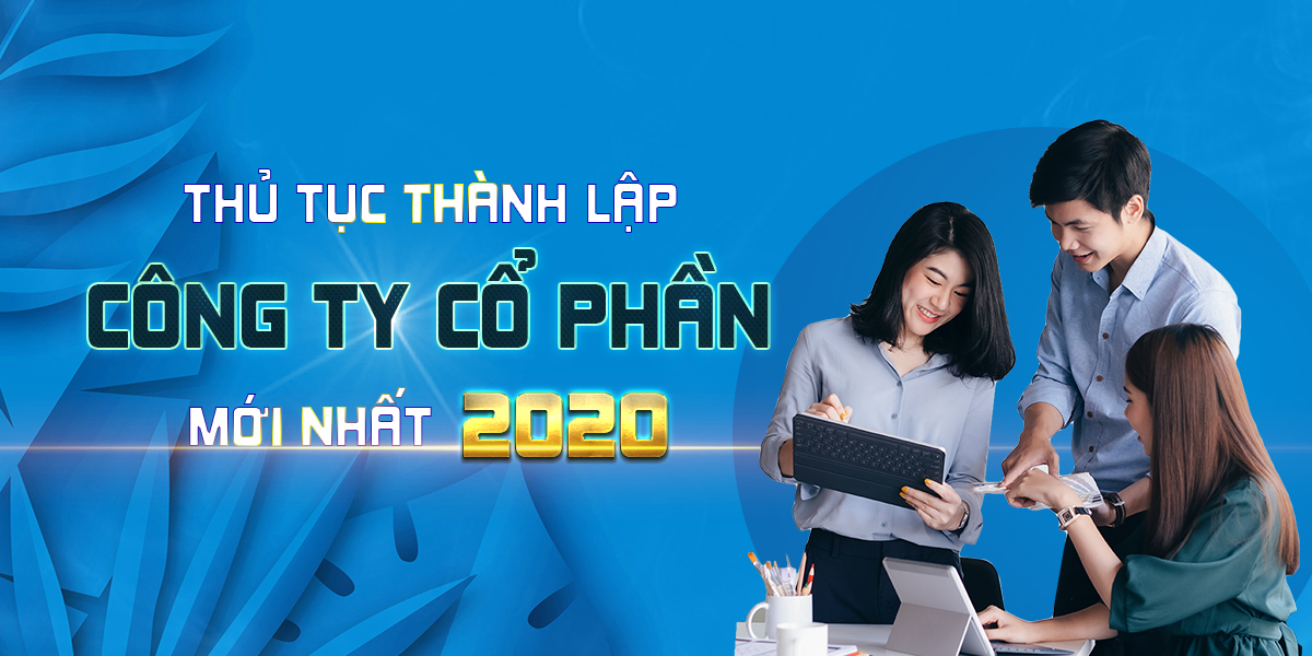 thu-tuc-thanh-lap-cong-ty-co-phan-2020