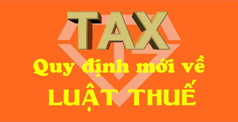 Những Quy Định Mới Về Luật Thuế
